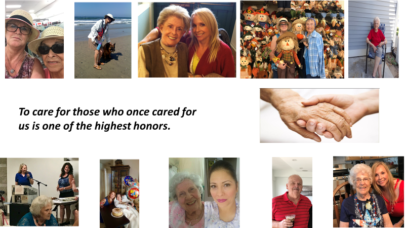 To Care for Those who Once Cared for Us is One of the Highest Honors.